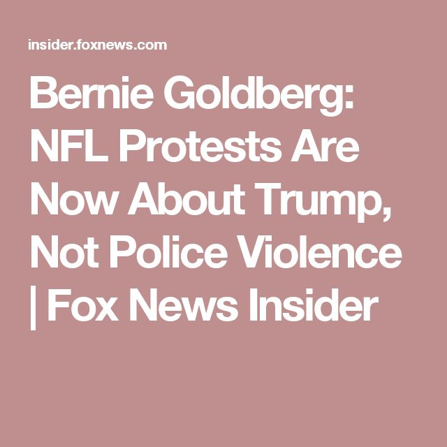 Bernie Goldberg: NFL Protests Are Now About Trump, Not Police Violence | Fox News Insider