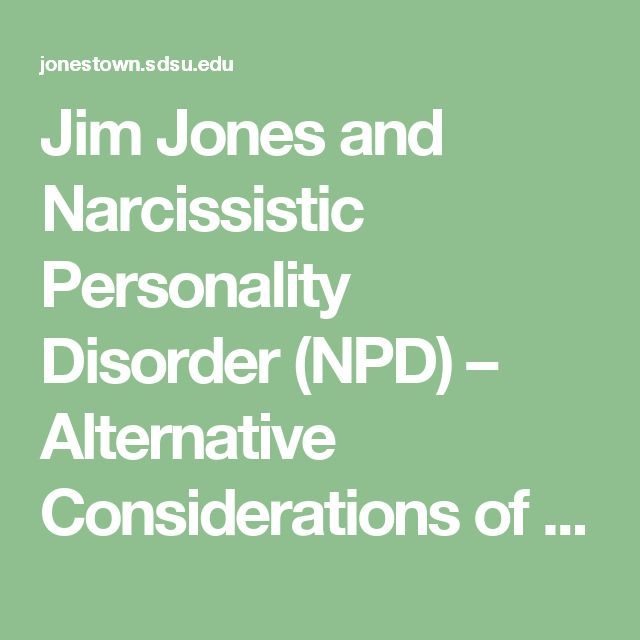 Jim Jones and Narcissistic Personality Disorder (NPD) – Alternative Considerations of Jonestown & Peoples Temple