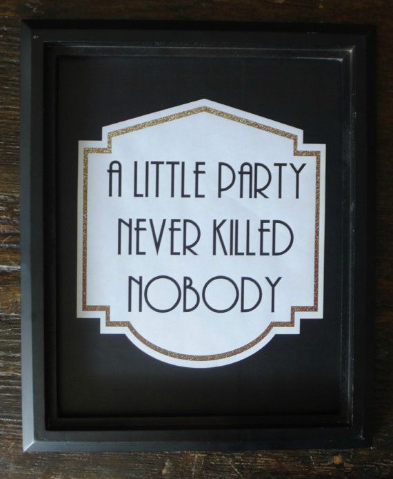 black gold printable a little party never killed nobody sign roaring 20s great gatsby bar. Black Bedroom Furniture Sets. Home Design Ideas
