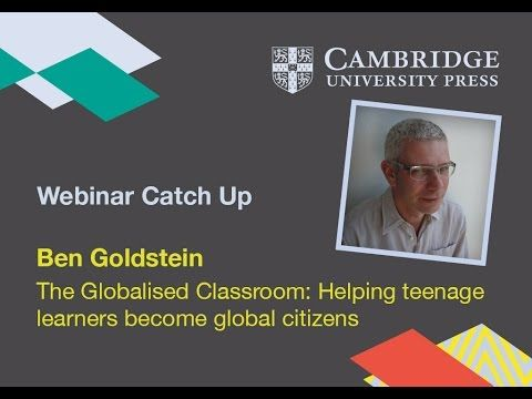 Ben Goldstein - The Globalised Classroom: Helping teenage learners become global citizens - YouTube