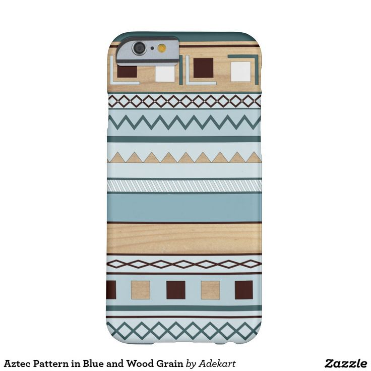 Aztec Pattern in Blue and Wood Grain phone case, available for multiple models of phones.  http://www.zazzle.ca/aztec_pattern_in_blue_and_wood_grain_barely_there_iphone_6_case-179958737846367345
