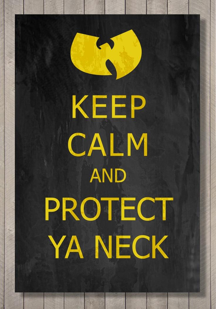 Wu Tang Clan - keep calm and protect ya neck - fine art