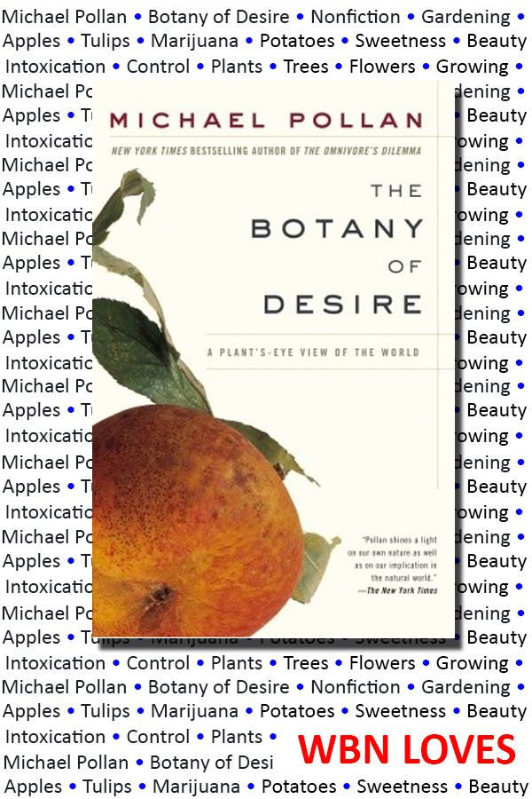 An analysis of the cannabis in the botany of desire a plants eye view of the world