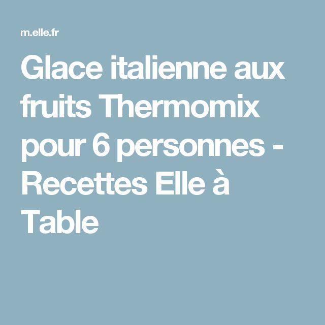 Glace italienne aux fruits Thermomix pour 6 personnes - Recettes Elle à Table