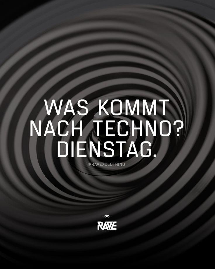 Was kommt nach Techno? Dienstag. 💀💥 #techno #rave #spruch #quotes
