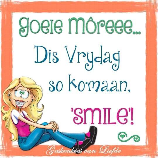 Indeed it is Friday - Lekker glimlag !!~