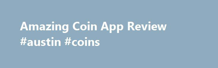 Amazing Coin App Review #austin #coins http://coin.remmont.com/amazing-coin-app-review-austin-coins/  #coin app # Amazing Coin Parents Need to Know Parents need to know that Amazing Coin is a money-skills game that uses engaging undersea graphics that rapidly progress from spelling coin names to making change. Parents will need to work with kids who are learning coin values and making change, as there's little in-app teaching.Read More