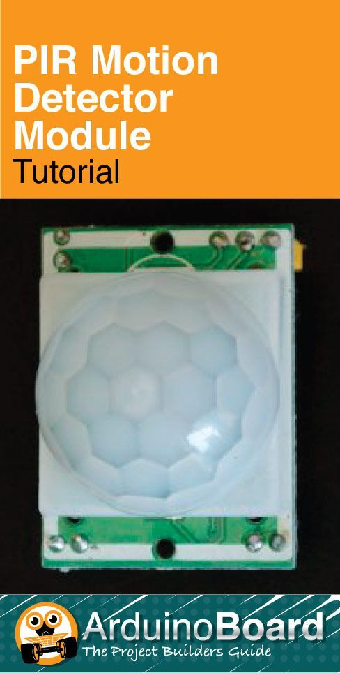 PIR (Passive Infrared) Motion Detector Module CLICK HERE for Tutorial https://arduino-board.com/tutorials/pir-motion