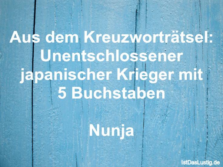 Aus dem Kreuzworträtsel: Unentschlossener japanischer Krieger mit 5 Buchstaben  Nunja ... gefunden auf https://www.istdaslustig.de/spruch/2819 #lustig #sprüche #fun #spass