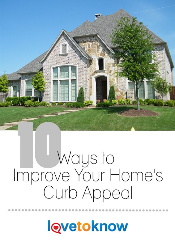 Boosting your home's curb appeal is vitally important if you are considering selling or renting. But even if you're not intending to move, simple projects to spruce up the house and yard will make each day a little brighter when you arrive home from work. | 10 Ways to Improve Your Home's Curb Appeal from #LoveToKnow