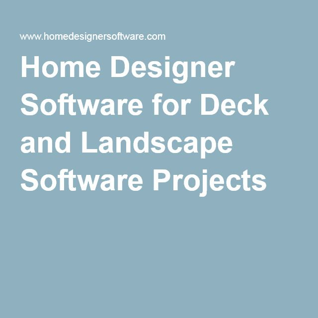 Home Designer Software for Deck and Landscape Software Projects