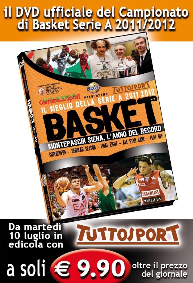 Il Dvd ufficiale del Campionato di Basket di Serie A 2011/2012 in edicola dal 10 luglio con Tuttosport a 9,90 euro in più