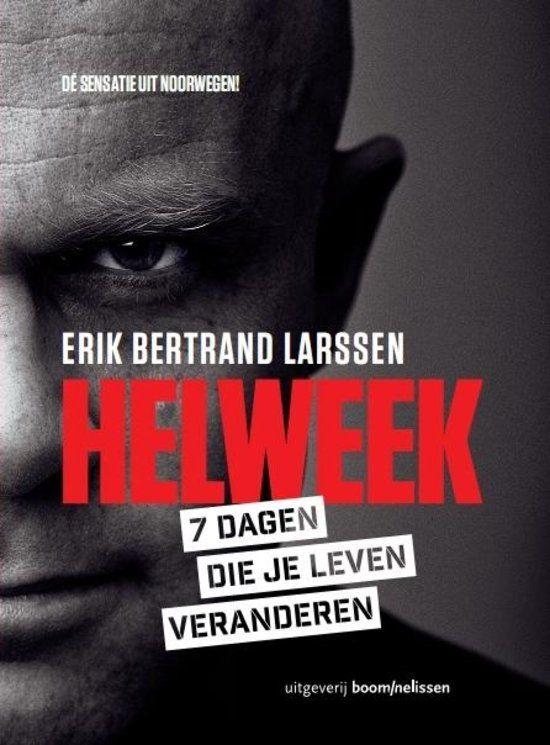 Een Helweek drijft je tot het uiterste... | Helweek, Erik Bertrand Larssen