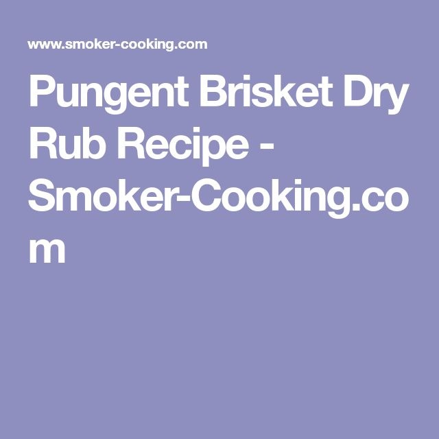 Pungent Brisket Dry Rub Recipe - Smoker-Cooking.com