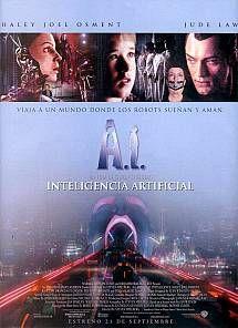 Inteligencia Artificial (2001)  Título original: Artificial Intelligence: AI (EE.UU.)    Género: Películas > Ciencia ficción / Aventura / Drama    Director: Steven Spielberg.    Duración: 146 minutos.