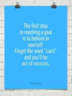 The first step to reaching a goal is believing in yourself