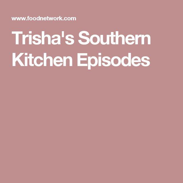 Best 25+ Trisha\'s southern kitchen ideas on Pinterest | Food ...