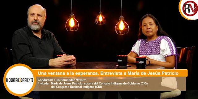 A contracorriente: Una ventana a la esperanza. Entrevista a María de Jesús Patricio Martínez