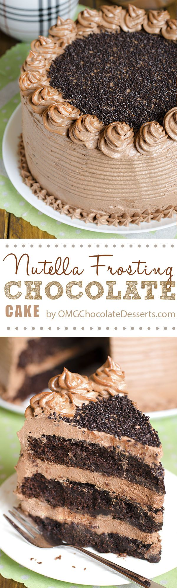 Decadent Nutella Chocolate Cake | OMGChocolateDesserts.com | #Nutella #chocolate #cake
