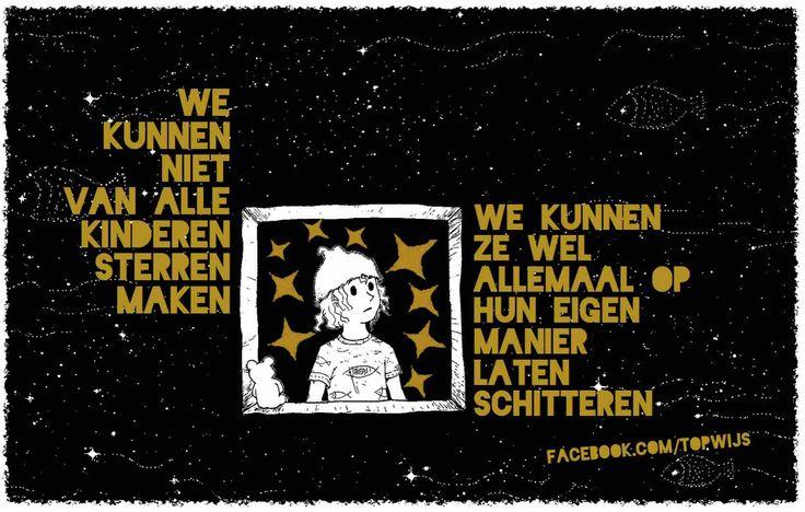 Onderwijs spreuk / onderwijsspreuk / onderwijsquote / onderwijs quote: We kunnen niet van alle kinderen sterren maken, we kunnen ze wel allemaal op hun eigen manier laten schitteren