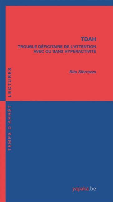 [Livre] TDAH Trouble Déficitaire de l'Attention, avec ou sans Hyperactivité | Yapaka