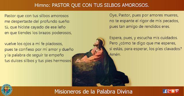 MISIONEROS DE LA PALABRA DIVINA: HIMNO LAUDES - PASTOR QUE CON TUS SILBOS AMOROSOS