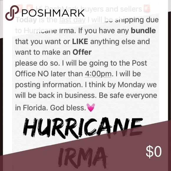 TODAY IS THE ONLY DAY I WILL BE ABLE TO SHIP Hi Posher, today is the only day I will be able to ship out. The post office by my house will be closed tomorrow. I will be able to take orders no later than 3pm or even 4pm. Please if you have any bundles in my closet, or have any open offers please do check them and let me know in due time. Thank you all for the love and support. This hurricane is no joke. God bless any Other
