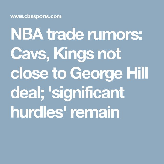 NBA trade rumors: Cavs, Kings not close to George Hill deal; 'significant hurdles' remain http://www.meganmedicalpt.com/index.html