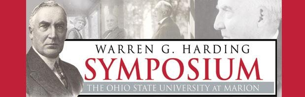 Warren G. Harding Symposium | The Ohio State University at Marion. An annual event celebrating the life and activities of Warren G. Harding, 29th President. This year's symposium will take place July 20 - 21, 2012 http://osumarion.osu.edu/harding: Ohio State
