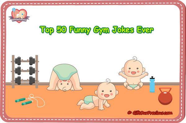 Top 50 Funny Gym Jokes Ever Gift Our Precious Gym Jokes Gym Humor Jokes