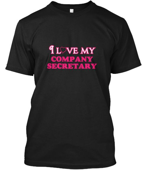 I Love My Company Secretary Black T-Shirt Front - This is the perfect gift for someone who loves Company Secretary. Thank you for visiting my page (Related terms: love,I love my Company Secretary,Company Secretary,company secretaries,corporate governance,company  #Company Secretary, #Company Secretaryshirts...)