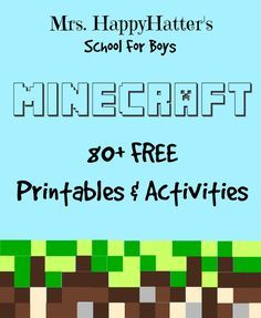 Helping boys love school through interest based learning. Get 80+ free Minecraft Printables & Activities!
