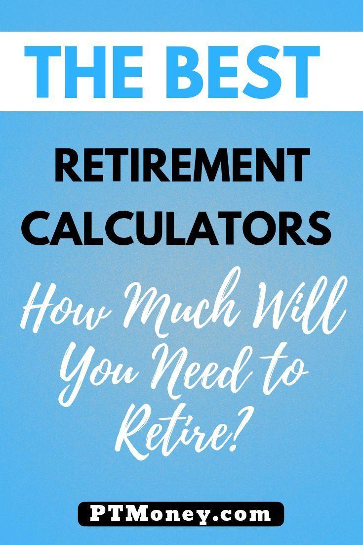 The Best Retirement Calculators Online Pt Money Retirement Calculator Retirement Money Retirement Quotes