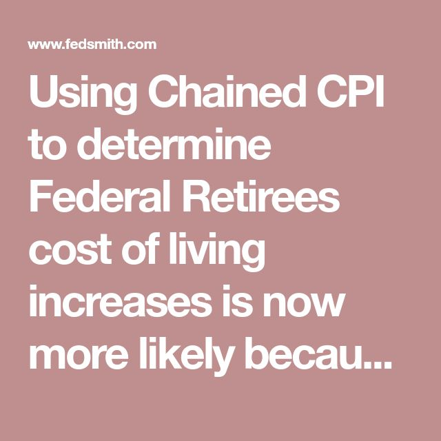 Using Chained CPI to determine Federal Retirees cost of living increases is now more likely because: Under new legislation, marginal personal tax rates, tax credits and the standard deduction are indexed to inflation using Chained Consumer Price Index.