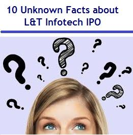 L&T Infotech IPO would open for subscription on 11th July, 2016. This article provides 10 unknown / less known facts about this IPO