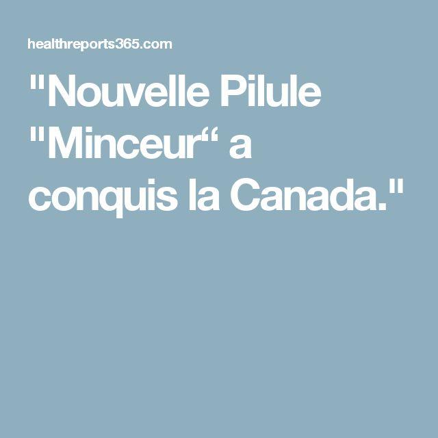 """""""Nouvelle Pilule """"Minceur"""" a conquis la Canada."""""""