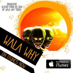 https://www.prlog.org/12685118-wala-why-releases-hot-new-album-aliens-from-da-sun.html