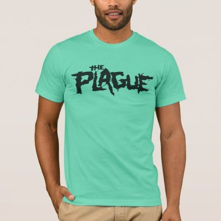 The Plague T-Shirt - tap, personalize, buy right now!