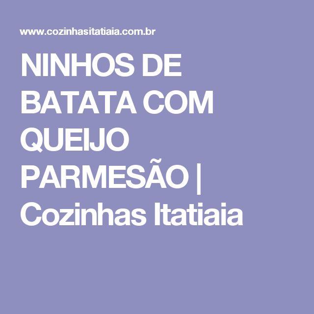 NINHOS DE BATATA COM QUEIJO PARMESÃO | Cozinhas Itatiaia