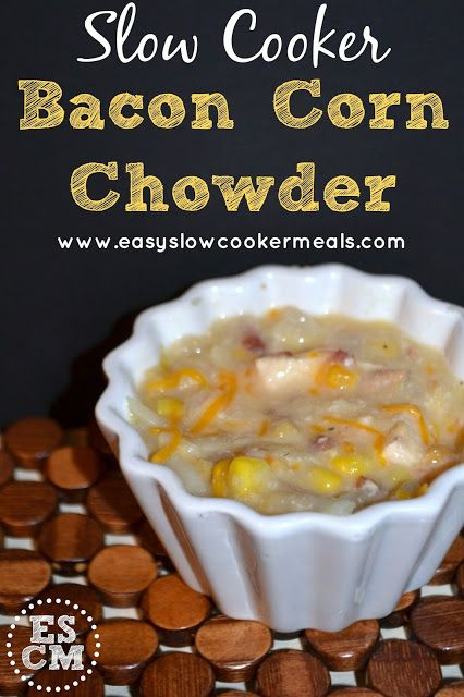 Slow Cooker Bacon Chicken Corn Chowder - This set and forget slow ...