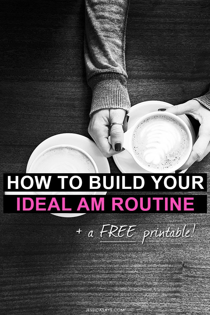 Hack Your Mornings: How to Build Your Ideal AM Routine (+ a Free Printable!)