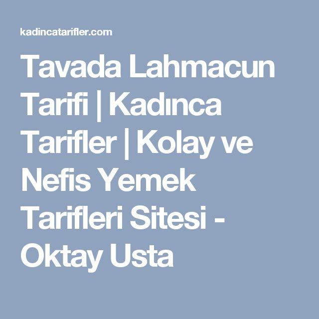 Tavada Lahmacun Tarifi | Kadınca Tarifler | Kolay ve Nefis Yemek Tarifleri Sitesi - Oktay Usta