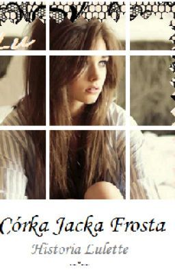 Córka Jacka Frosta #wattpad #fanfiction