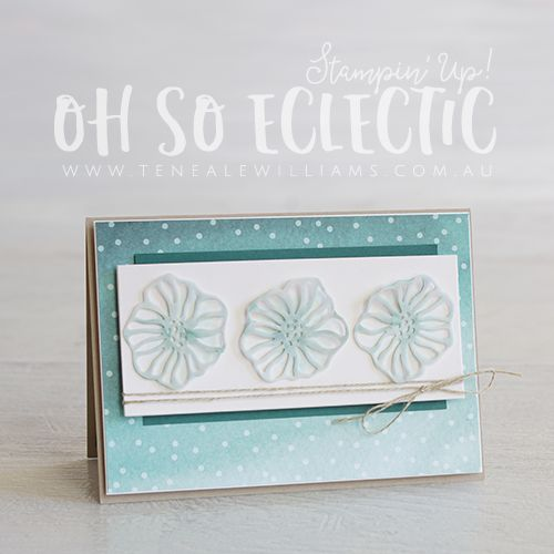 By Teneale Williams   Stampin' Up! Oh So Eclectic Layers Thinlits Dies