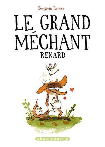 Le Grand Méchant Renard par Benjamin Renner  delcourt 2015  BD-192 pages- 16,95 E #fable #humour