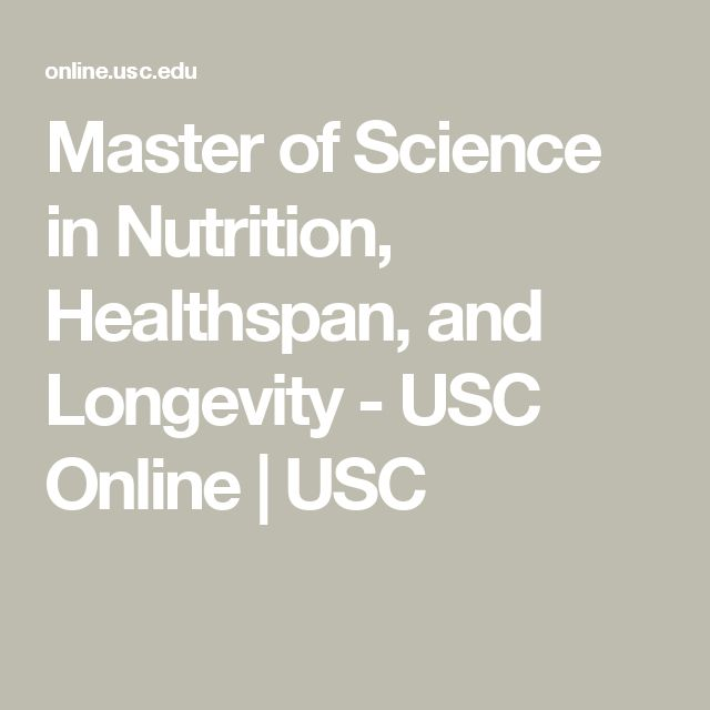 Master of Science in Nutrition, Healthspan, and Longevity - USC Online   USC