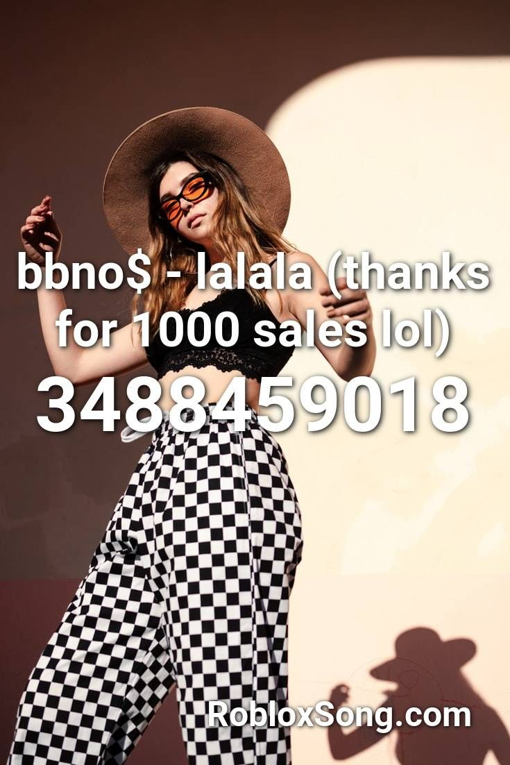 Bbno Lalala Thanks For 1000 Sales Lol Roblox Id Roblox