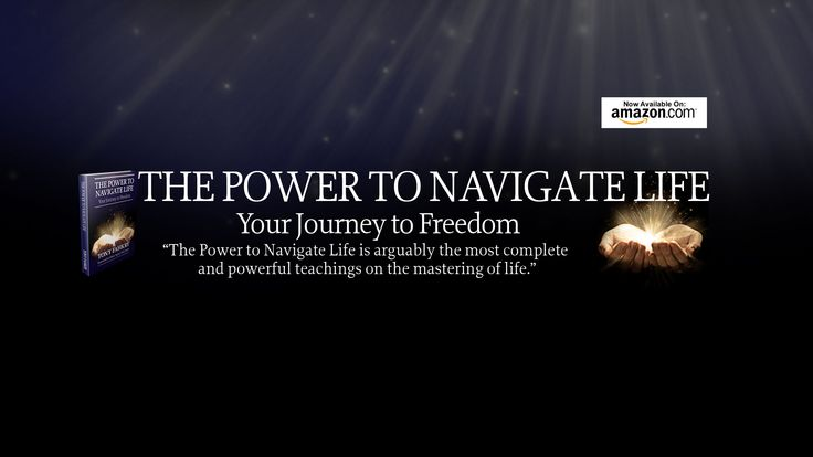 The Power to Navigate Life. The Power to Navigate Life is your opportunity to experience a rewarding life by developing; sound health and emotional well-being from the very first page.