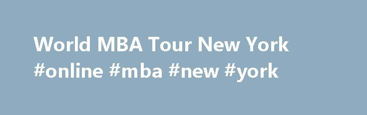 World MBA Tour New York #online #mba #new #york http://cleveland.remmont.com/world-mba-tour-new-york-online-mba-new-york/  # Top MBA New York Saturday 16/09 10:00 The QS Connect 1-2-1 MBA event in New York provides you with a tailored schedule of 30 minute face-to-face meetings with admissions directors from the world's top business schools such as University of Maryland, Boston University, Cambridge University, University of Miami and IE Business School amongst others. Register for a unique…