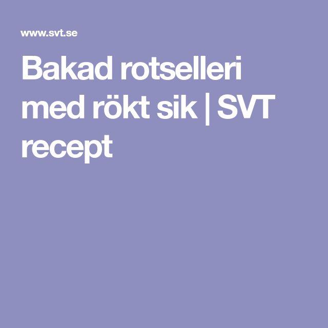 Bakad rotselleri med rökt sik | SVT recept